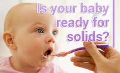 How do you tell if your baby is ready to start solids? We've got a quick guide of signs to look for to see if your baby is ready for solids.