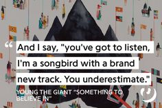 https://genius.com/Young-the-giant-something-to-believe-in-lyrics
