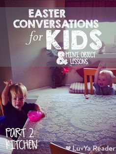 The kitchen and dinner table are wonderful places for spiritual conversation about Easter with kids you love