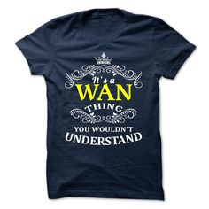 WAN T-Shirts, Hoodies. Check Price Now ==► https://www.sunfrog.com/Camping/WAN-110339975-Guys.html?id=41382