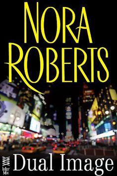 Nora Roberts - 1985 - Dual Image