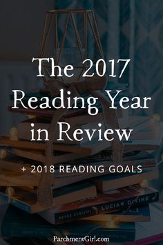 My 2017 reading stats + goals for 2018!