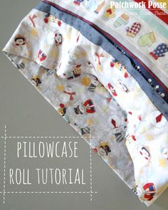 pillowcase roll tutorial with cuff and trim - this is not as hard as you think!  You can mix and match any of the pieces. Great for gifts!