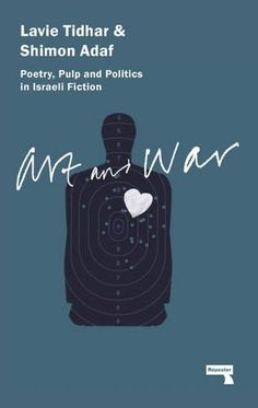 Art and War by Lavie Tidhar & Shimon Adaf, Repeater, 2016