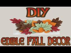 DIY EDIBLE FALL DECOR! Visit: https://youtu.be/8SxFZRmDTlc                       #craft #crafts #diy #diys #video #videos #totorial #tutorials #picture #pictures #deco #decor #tutorial #tutorials #fall #leaves #chocolate #edible #ideas