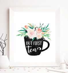 $2.5 But first tea tea printable tea print floral tea by SoulPrintables
