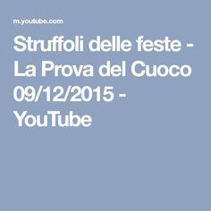 Struffoli delle feste - La Prova del Cuoco 09/12/2015 - YouTube
