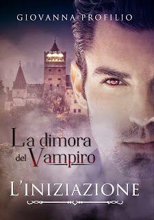 Recensione La Dimora del Vampiro - L'Iniziazione di Giovanna Profilio