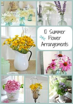 Nothing says summer decor like flowers picked fresh from the garden. Today I'm sharing 10 summer flower arrangements to inspire you and your home decor.