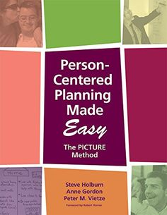 Person-Centered Planning Made Easy: The PICTURE Method Br...