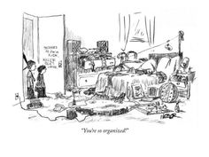 """""""You're so organized!"""" - New Yorker Cartoon Poster Print by Robert Weber at condenaststore.com"""