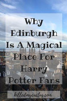 Why Edinburgh Is A Magical Place For Harry Potter Fans – killedmycactus Harry Potter Books, Edinburgh, Scotland, Fans, Reading, Reading Books