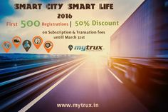Smart City - Smart Life | Be among the First 500 Subscribers, Avail 50% Discount | Register Now! ‪#‎Transport‬ ‪#‎Logistics‬ ‪#‎India‬