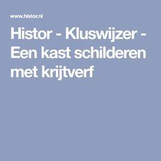 Histor - Kluswijzer - Een kast schilderen met krijtverf