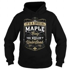 MAPLE MAPLEBIRTHDAY MAPLEYEAR MAPLEHOODIE MAPLENAME MAPLEHOODIES  TSHIRT FOR YOU