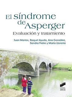 El síndrome de Asperger : evaluación y tratamiento / Juan Martos... [et al.]