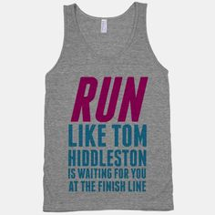 "My next running gear purchase perhaps? ""Run Like Tom Hiddleston Is Waiting..."