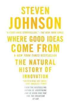 Where Good Ideas Come From: The History of Innovation