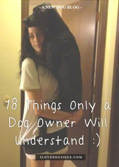 18 Things Only a Dog Owner Will Understand :) http://theilovedogssite.com/18-things-only-a-dog-owner-will-understand/?src=PIN_ILDS_18Things_2-15-14