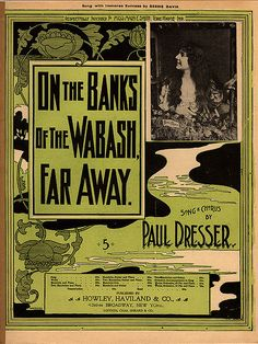 On the Banks of the Wabash, Far Away, Paul Dresser,1897