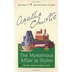 The Mysterious Affair at Styles by Agatha Christie   (Hercule Poirot Series #1) * Classic Mystery * Finished: October 5, 2014