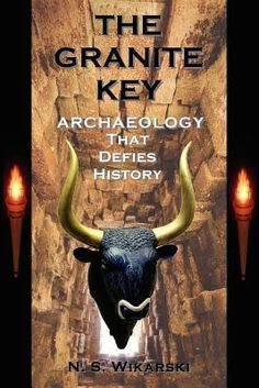 """THE ARKANA SERIES: Archaeological Thrillers That Defy History Volume One – The Granite Key  """"Think 'MEDIUM meets THE LOST SYMBOL' and it only begins to describe the pleasures of THE GRANITE KEY – 5 Stars."""" (Kindle Nation)  http://www.orangeberrybooktours.com/2013/06/ob-phoenix-30-ns-wikarski-the-granite-key/"""