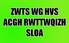Can you decrypt hidden message (ZWTS WG HVS ACGH RWTTWQIZH SLOA)?