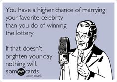 So you're saying there's a chance?! Look out Alexander Skarsgard, Chris Young, and Kevin Spacey... I'm coming for ya!