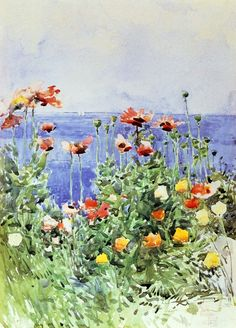 Poppies, Isles of Shoals  Childe Hassam   One of my favorite artists.