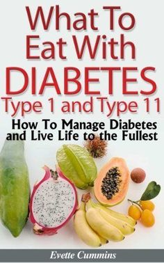 What To Eat With Diabetes Type 1 and 11