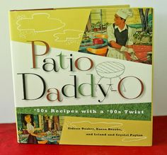 Patio Daddy-O! Grilling Cookbooks for Father's Day: Patio Daddy-O
