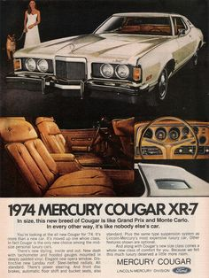 1974 Mercury Cougar ad. The year they got huge and slow. The beginning of the end for Cougars.