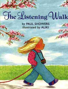 """The Listening Walk by Paul Showers / illustrated by Aliki  (look for """"music"""" in nature)"""