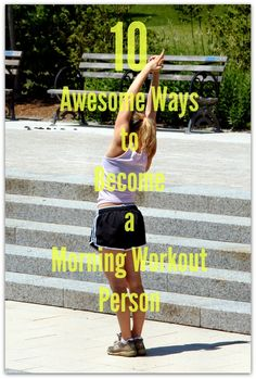 10 Awesome Ways to Become a Morning Workout Person - Infographic