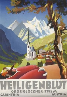 Vintage Travel Poster - Heilgenblut -Grossglockner 3798 m - Carinthia - Austria. Vintage Ski Posters, Vintage Postcards, Vintage Ads, Old Poster, Retro Poster, Travel Ads, Travel Images, Travel Photos, Tourism Poster