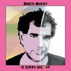Mirco Menna: esce domani Il senno del Pop il nuovo album del cantautore bolognese