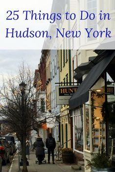 Things to do in Hudson New York - a comprehensive guide to this small, charming town 2 hours outside of New York City