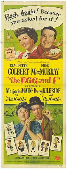Poster for the film The Egg and I (1947) Starring Claudette Colbert and Fred MacMurray, with Marjorie Main and Percy Kilbride cast in the roles of Ma and Pa Kettle