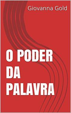 O PODER DA PALAVRA: Se têm ou não. por Giovanna Gold…