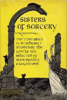 Sisters of Sorcery (1976) Seon Manley & Gogo Lewis, cover by Edward Gorey