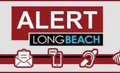 Long Beach Residents: Receiving emergency alert notifications is easier now than ever before with the recently launched AlertLongBeach notification system. AlertLongBeach is a free mass notification system designed to keep those who live or work in Long Beach informed of important information before during and after a major emergency or disaster. During emergencies alerts will be sent to registrants to inform them what has happened what first responders are doing and what actions people…