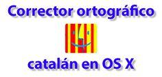 Cómo instalar el corrector ortográfico catalán en OS X - http://www.soydemac.com/como-instalar-corrector-ortografico-catalan-os-x/