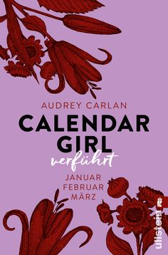 """Audrey Carlan: Calendar Girl - Verführt"""" (Ullstein) Audrey """"Eine Liebesgeschichte so schön wie Pretty Woman - nur heißer!"""""""