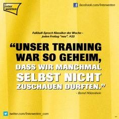 """Fußball-Spruch Klassiker der Woche - jeden Freitag """"neu"""". #23 #FSKdW - """"Unser Training war so geheim, dass wir manchmal selbst nicht zuschauen durften."""" - Bernd Hölzenbein #Interwetten"""