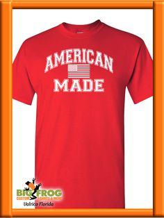 d20a5760 American Made custom t-shirt. Get your customized patriotic apparel from Big  Frog in