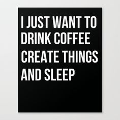 I Just Want to Create - Craft Room Decor - Home Decor Art Print - Coffee Art - Kitchen Art - Poster - Home Wall Art on Etsy, $7.00