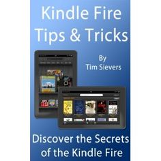 Kindle Fire Tips & Tricks (Kindle Edition)  http://www.picter.org/?p=B006N9LFN8