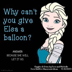 Tonight's Joke for Tomorrow's Students!⠀ Why can't you give Elsa a balloon?⠀ Because she will let it go!⠀ ⠀ #TonightsJokeForTomorrowsStudents⠀ #FernSmithsClassroomIdeas⠀ #GIGGLESandGRINS⠀ #FernandMichellesGIGGLESandGRINS⠀