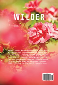 Wilder Quarterly Spring 2013 cover shot by Todd Cole. Love.