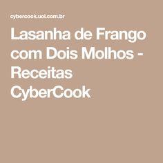 Lasanha de Frango com Dois Molhos - Receitas CyberCook